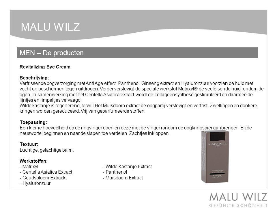 MALU WILZ MEN – De producten Revitalizing Eye Cream Beschrijving: Verfrissende oogverzorging met Anti Age effect. Panthenol, Ginseng extract en Hyalur