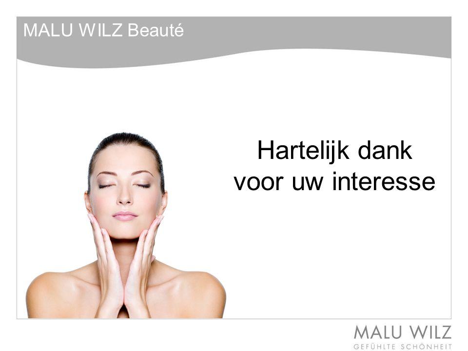 Hartelijk dank voor uw interesse MALU WILZ Beauté