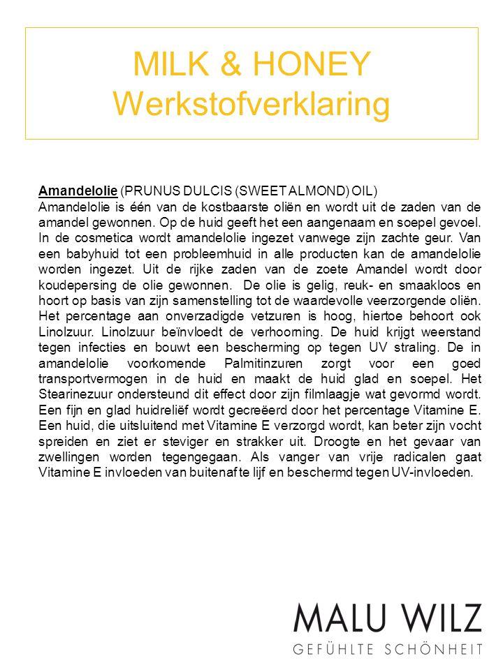 MILK & HONEY Werkstofverklaring Amandelolie (PRUNUS DULCIS (SWEET ALMOND) OIL) Amandelolie is één van de kostbaarste oliën en wordt uit de zaden van d