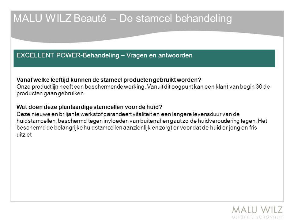 MALU WILZ Beauté – De stamcel behandeling EXCELLENT POWER-Behandeling – Vragen en antwoorden Vanaf welke leeftijd kunnen de stamcel producten gebruikt