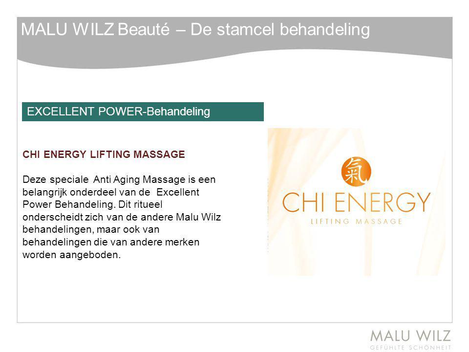 MALU WILZ Beauté – De stamcel behandeling CHI ENERGY LIFTING MASSAGE Deze speciale Anti Aging Massage is een belangrijk onderdeel van de Excellent Pow
