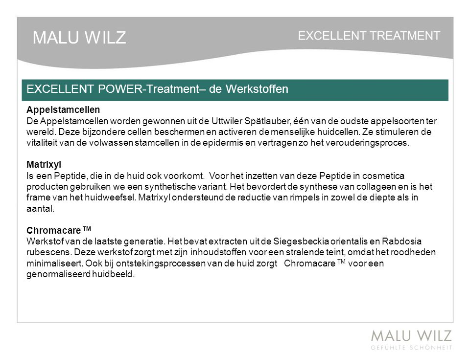 MALU WILZ EXCELLENT POWER-Treatment– de Werkstoffen Appelstamcellen De Appelstamcellen worden gewonnen uit de Uttwiler Spätlauber, één van de oudste a