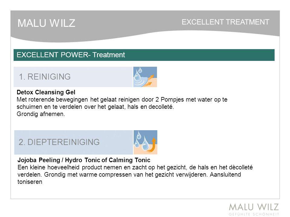 MALU WILZ EXCELLENT POWER- Treatment 1. REINIGING 2. DIEPTEREINIGING Detox Cleansing Gel Met roterende bewegingen het gelaat reinigen door 2 Pompjes m