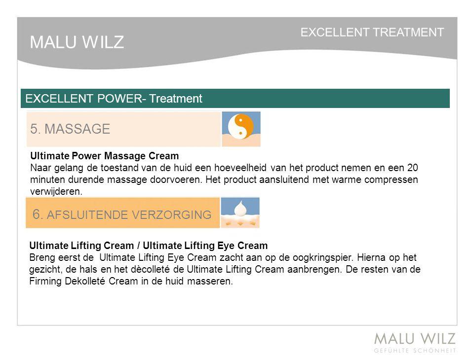 MALU WILZ 5. MASSAGE Ultimate Power Massage Cream Naar gelang de toestand van de huid een hoeveelheid van het product nemen en een 20 minuten durende