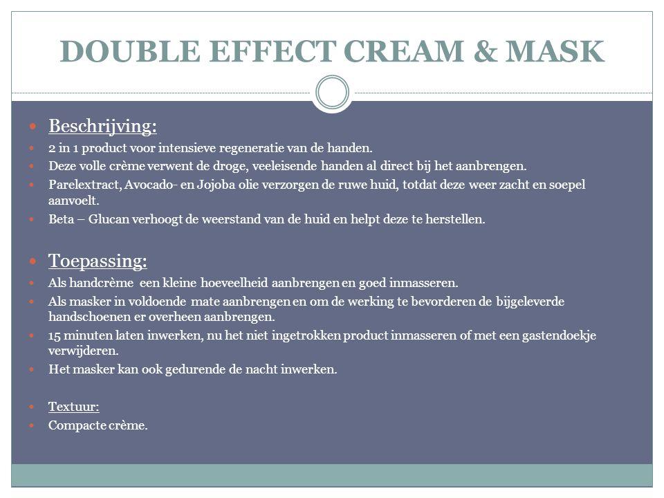 DOUBLE EFFECT CREAM & MASK Beschrijving: 2 in 1 product voor intensieve regeneratie van de handen. Deze volle crème verwent de droge, veeleisende hand