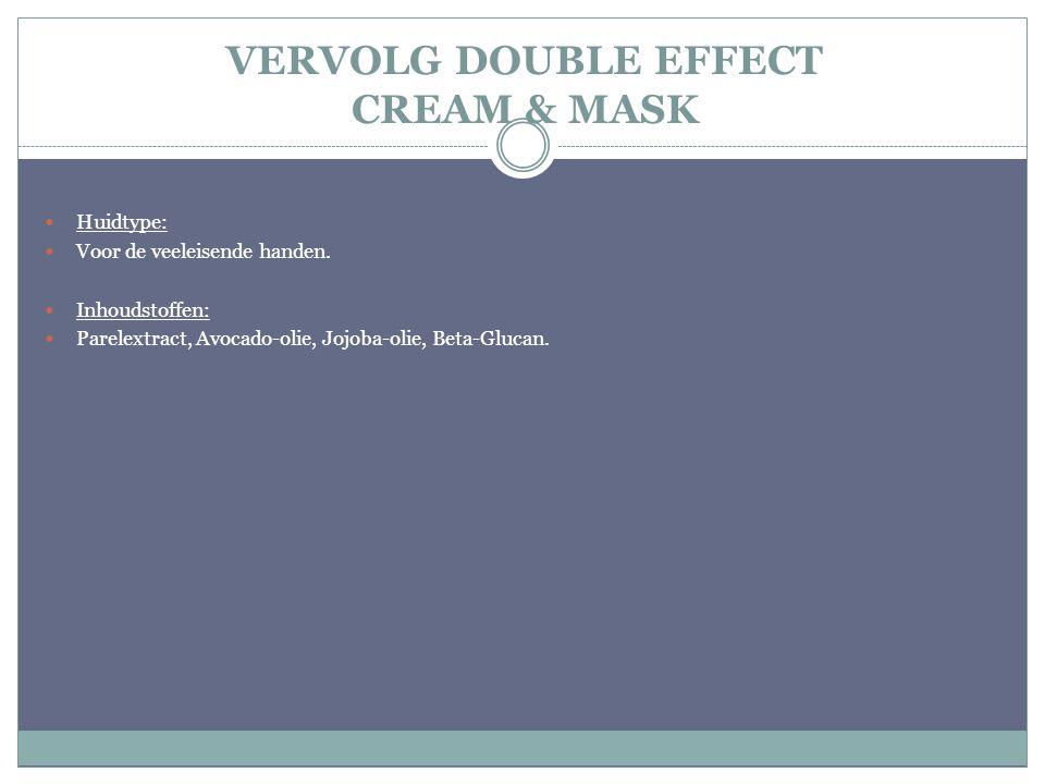 VERVOLG DOUBLE EFFECT CREAM & MASK Huidtype: Voor de veeleisende handen. Inhoudstoffen: Parelextract, Avocado-olie, Jojoba-olie, Beta-Glucan.