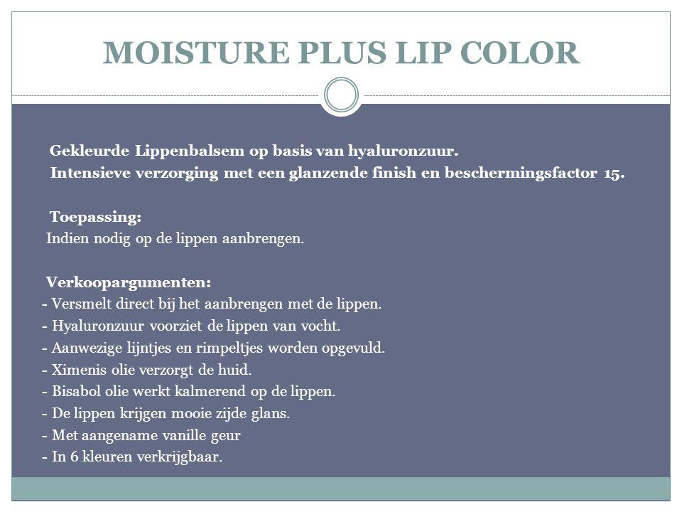 MOISTURE PLUS LIP COLOR Gekleurde Lippenbalsem op basis van hyaluronzuur. Intensieve verzorging met een glanzende finish en beschermingsfactor 15. Toe