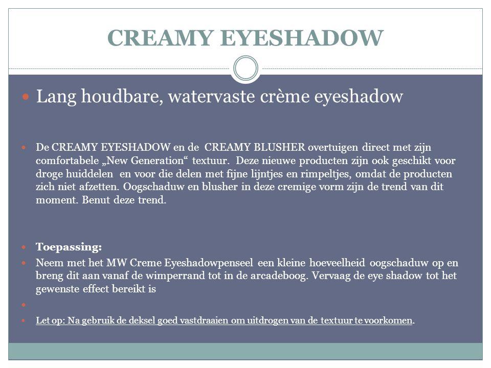"""CREAMY EYESHADOW Lang houdbare, watervaste crème eyeshadow De CREAMY EYESHADOW en de CREAMY BLUSHER overtuigen direct met zijn comfortabele """"New Gener"""