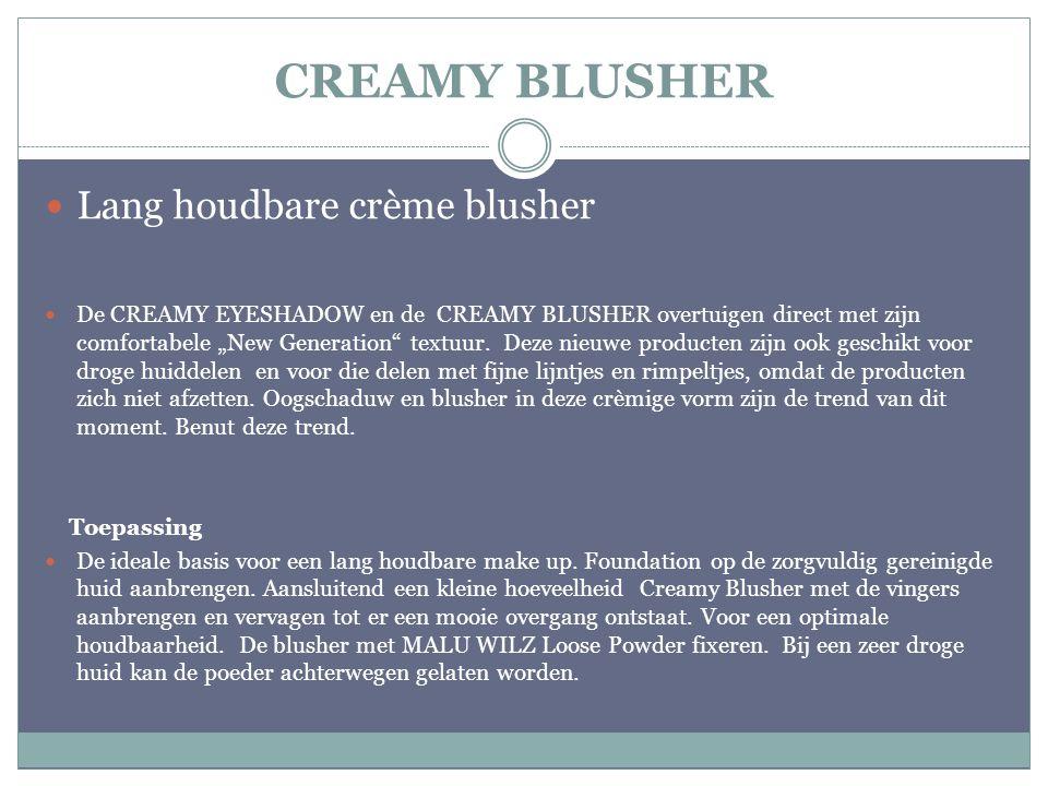"""CREAMY BLUSHER Lang houdbare crème blusher De CREAMY EYESHADOW en de CREAMY BLUSHER overtuigen direct met zijn comfortabele """"New Generation"""" textuur."""
