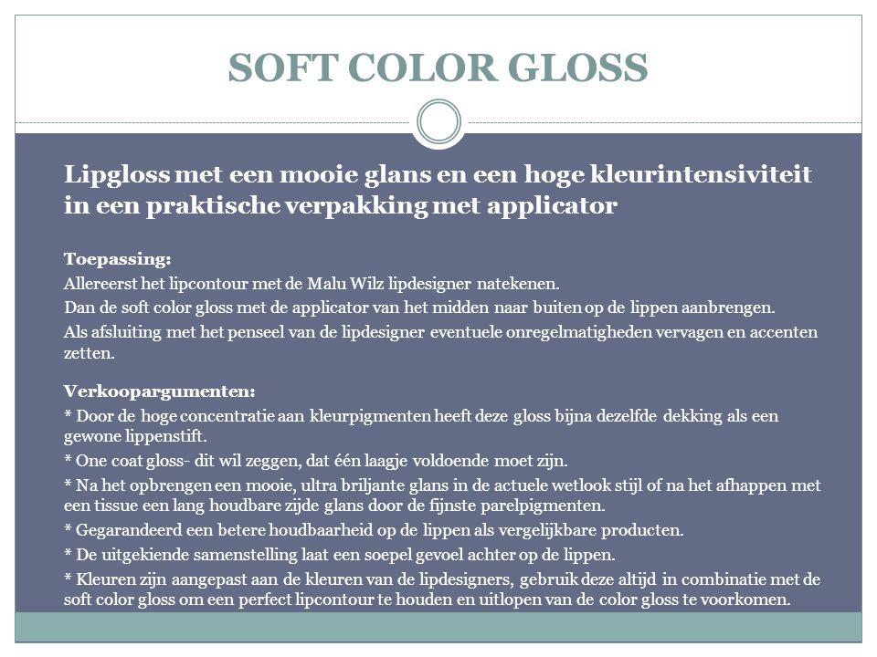 SOFT COLOR GLOSS Lipgloss met een mooie glans en een hoge kleurintensiviteit in een praktische verpakking met applicator Toepassing: Allereerst het li