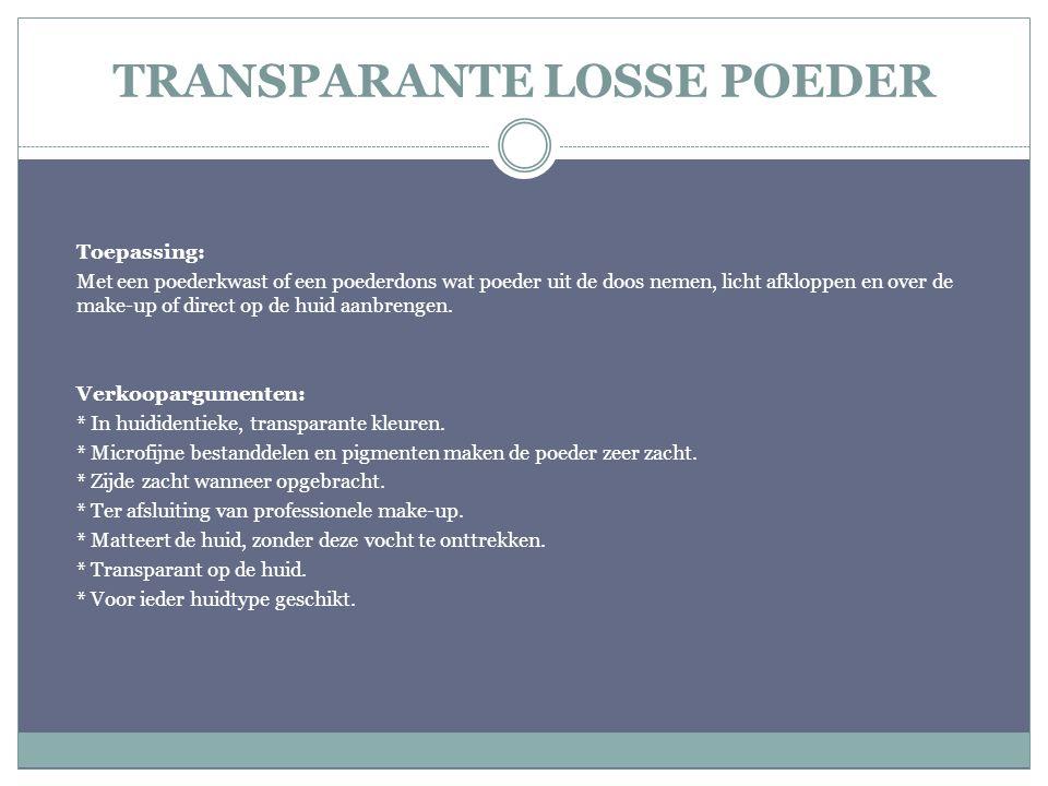 TRANSPARANTE LOSSE POEDER Toepassing: Met een poederkwast of een poederdons wat poeder uit de doos nemen, licht afkloppen en over de make-up of direct