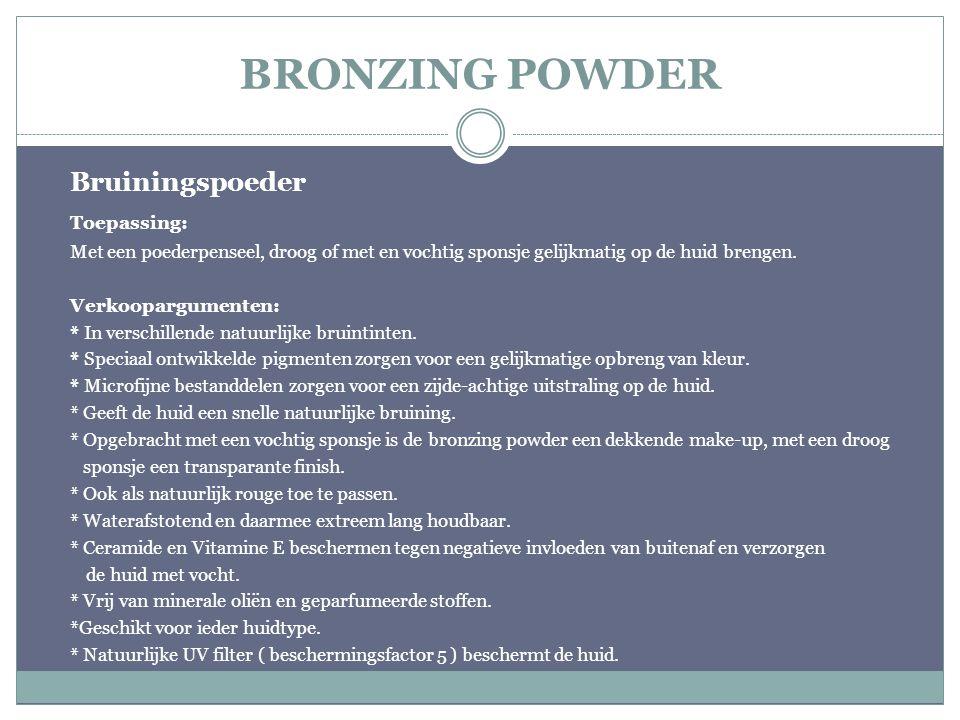 BRONZING POWDER Bruiningspoeder Toepassing: Met een poederpenseel, droog of met en vochtig sponsje gelijkmatig op de huid brengen. Verkoopargumenten: