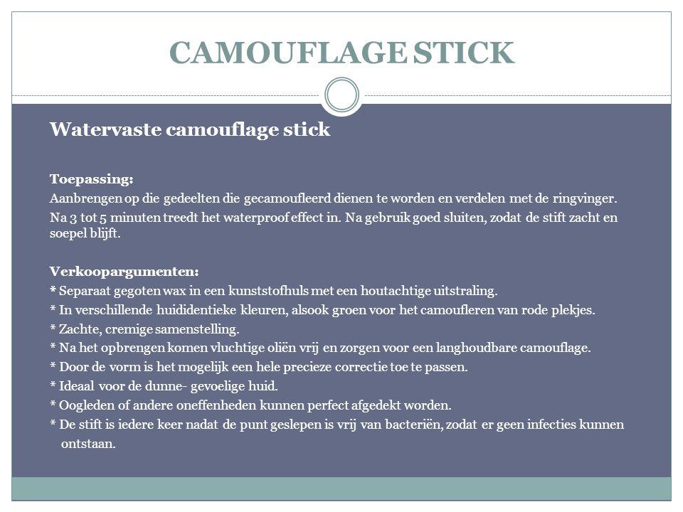 CAMOUFLAGE STICK Watervaste camouflage stick Toepassing: Aanbrengen op die gedeelten die gecamoufleerd dienen te worden en verdelen met de ringvinger.
