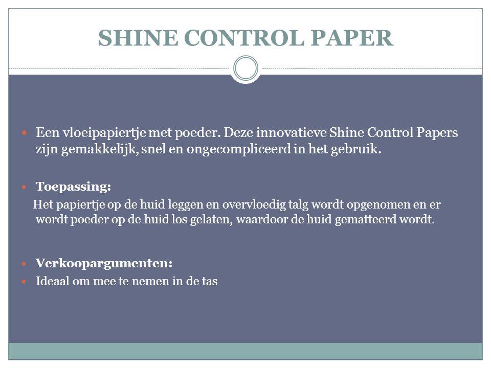 SHINE CONTROL PAPER Een vloeipapiertje met poeder. Deze innovatieve Shine Control Papers zijn gemakkelijk, snel en ongecompliceerd in het gebruik. Toe