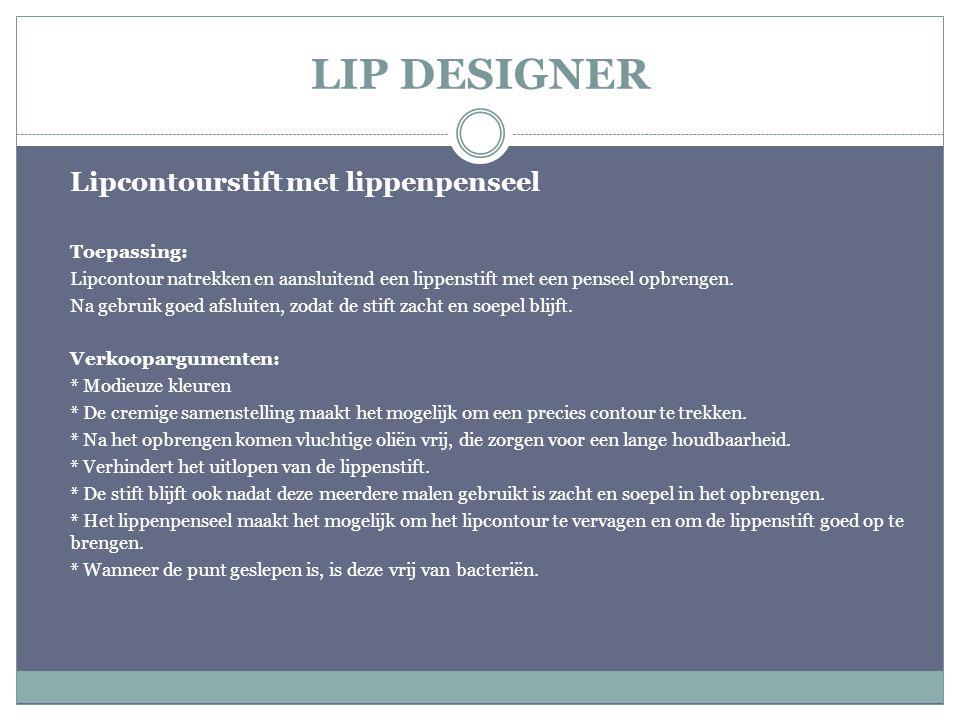 LIP DESIGNER Lipcontourstift met lippenpenseel Toepassing: Lipcontour natrekken en aansluitend een lippenstift met een penseel opbrengen. Na gebruik g