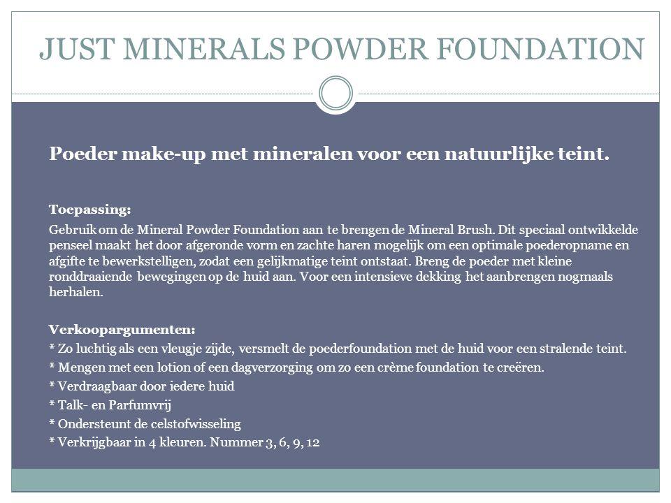 JUST MINERALS POWDER FOUNDATION Poeder make-up met mineralen voor een natuurlijke teint. Toepassing: Gebruik om de Mineral Powder Foundation aan te br