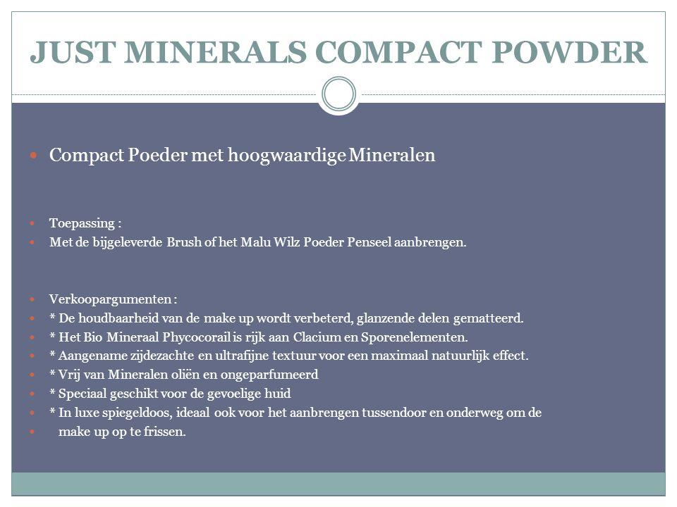JUST MINERALS COMPACT POWDER Compact Poeder met hoogwaardige Mineralen Toepassing : Met de bijgeleverde Brush of het Malu Wilz Poeder Penseel aanbreng