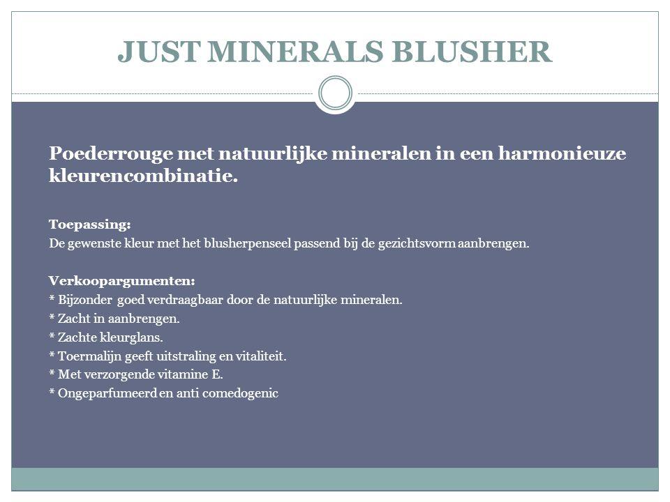 JUST MINERALS BLUSHER Poederrouge met natuurlijke mineralen in een harmonieuze kleurencombinatie. Toepassing: De gewenste kleur met het blusherpenseel