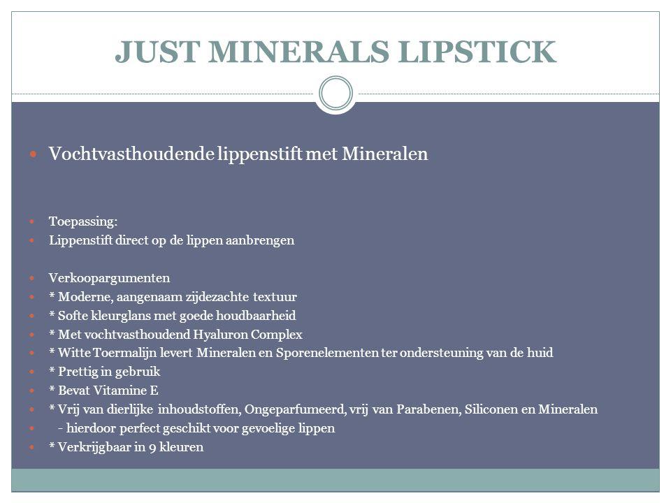 JUST MINERALS LIPSTICK Vochtvasthoudende lippenstift met Mineralen Toepassing: Lippenstift direct op de lippen aanbrengen Verkoopargumenten * Moderne,