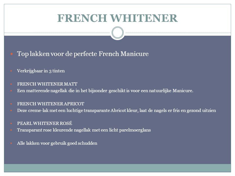 FRENCH WHITENER Top lakken voor de perfecte French Manicure Verkrijgbaar in 3 tinten FRENCH WHITENER MATT Een matterende nagellak die in het bijzonder