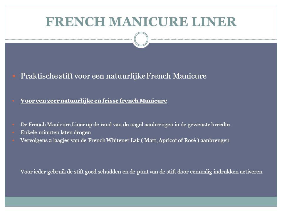 FRENCH MANICURE LINER Praktische stift voor een natuurlijke French Manicure Voor een zeer natuurlijke en frisse french Manicure De French Manicure Lin