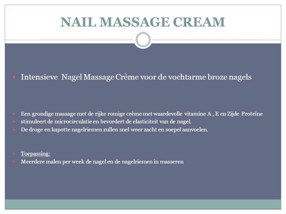 NAIL MASSAGE CREAM Intensieve Nagel Massage Crème voor de vochtarme broze nagels Een grondige massage met de rijke romige crème met waardevolle vitami