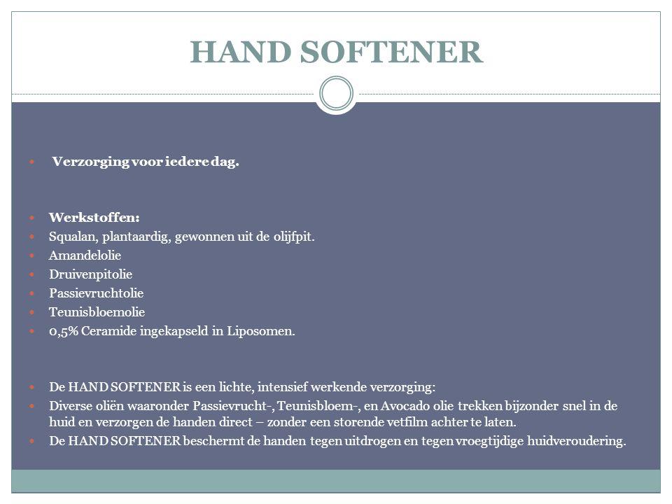HAND SOFTENER Verzorging voor iedere dag. Werkstoffen: Squalan, plantaardig, gewonnen uit de olijfpit. Amandelolie Druivenpitolie Passievruchtolie Teu