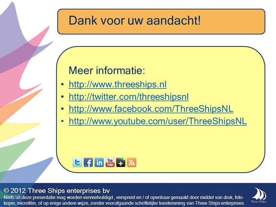 http://www.threeships.nl http://twitter.com/threeshipsnl http://www.facebook.com/ThreeShipsNL http://www.youtube.com/user/ThreeShipsNL © 2012 Three Sh
