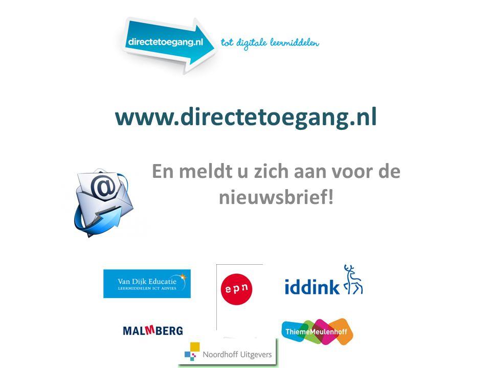 www.directetoegang.nl En meldt u zich aan voor de nieuwsbrief!