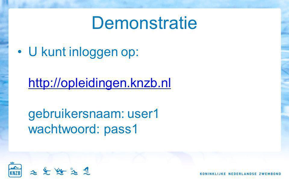 Demonstratie U kunt inloggen op: http://opleidingen.knzb.nl gebruikersnaam: user1 wachtwoord: pass1 http://opleidingen.knzb.nl