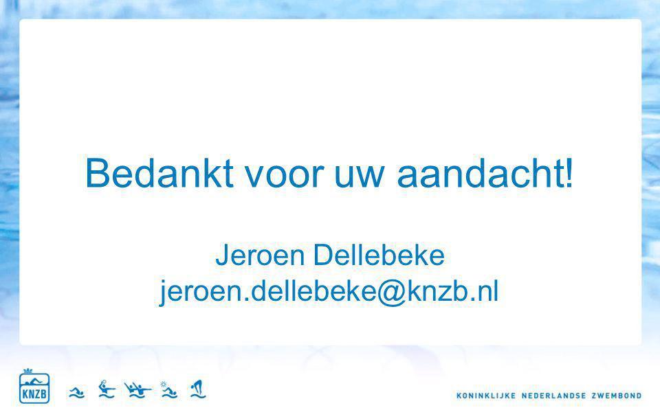 Bedankt voor uw aandacht! Jeroen Dellebeke jeroen.dellebeke@knzb.nl