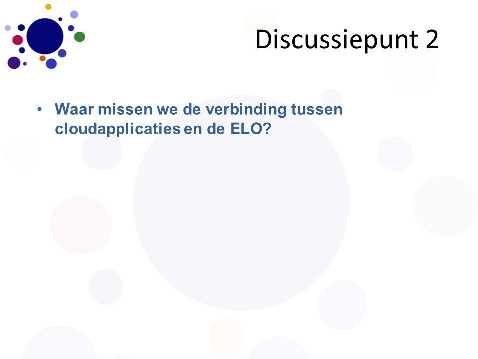 Discussiepunt 3 Welke verbinding tussen cloudapplicaties en ELO vinden we het belangrijkst?