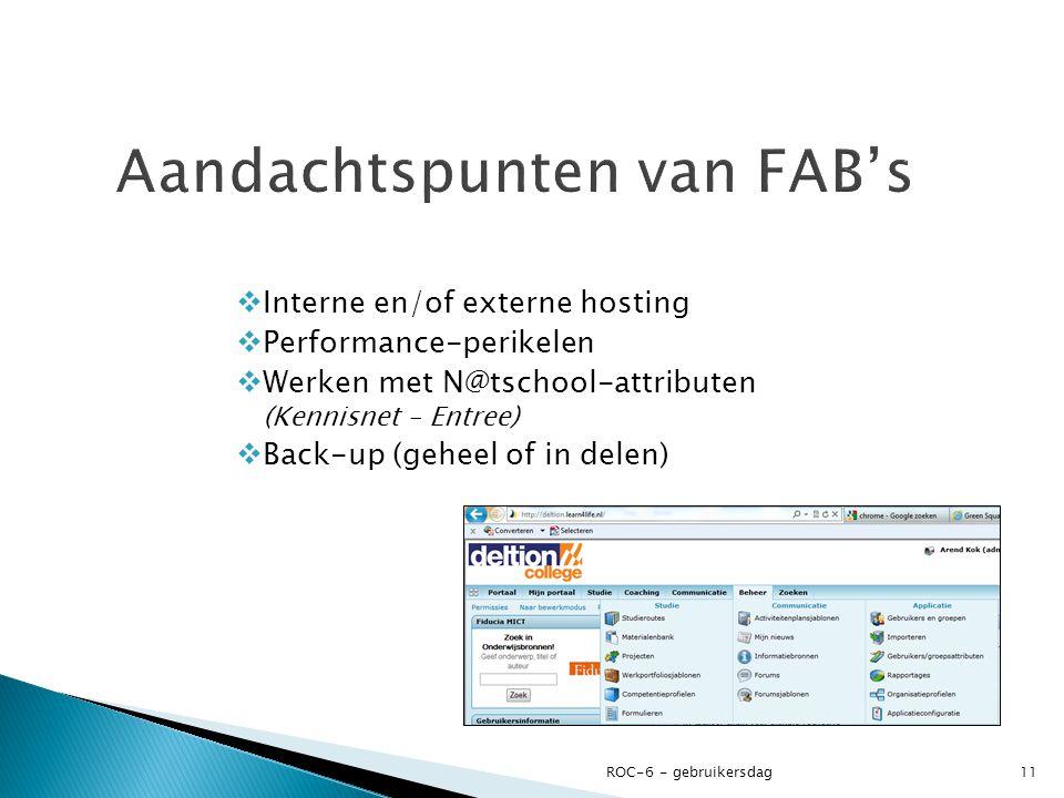  Interne en/of externe hosting  Performance-perikelen  Werken met N@tschool-attributen (Kennisnet – Entree)  Back-up (geheel of in delen) ROC-6 - gebruikersdag11