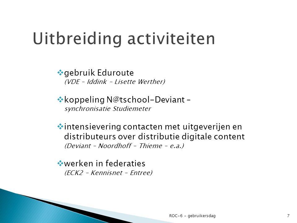  gebruik Eduroute (VDE – Iddink – Lisette Werther)  koppeling N@tschool-Deviant – synchronisatie Studiemeter  intensievering contacten met uitgever