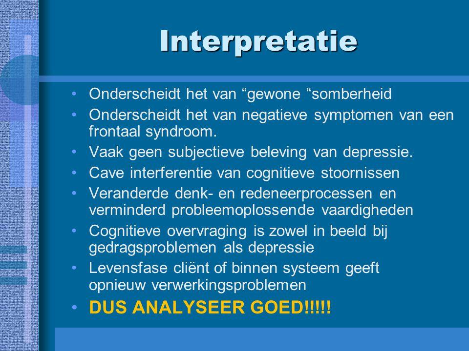 """Interpretatie Onderscheidt het van """"gewone """"somberheid Onderscheidt het van negatieve symptomen van een frontaal syndroom. Vaak geen subjectieve belev"""