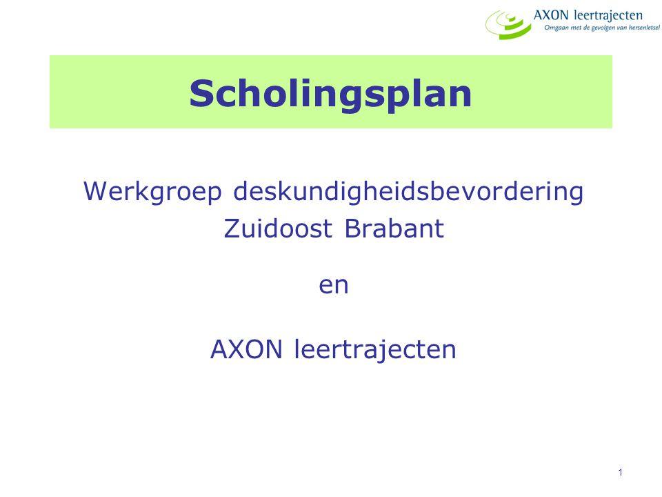 1 Werkgroep deskundigheidsbevordering Zuidoost Brabant en AXON leertrajecten Scholingsplan