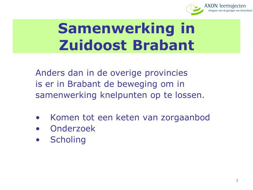 3 Samenwerking in Zuidoost Brabant Anders dan in de overige provincies is er in Brabant de beweging om in samenwerking knelpunten op te lossen. Komen