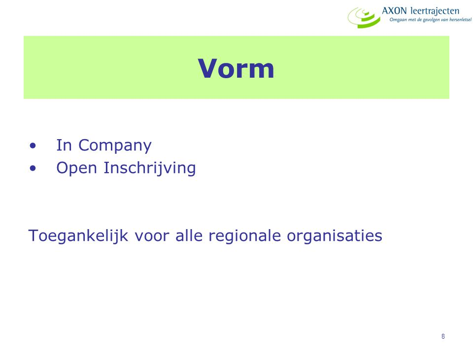 8 Vorm In Company Open Inschrijving Toegankelijk voor alle regionale organisaties