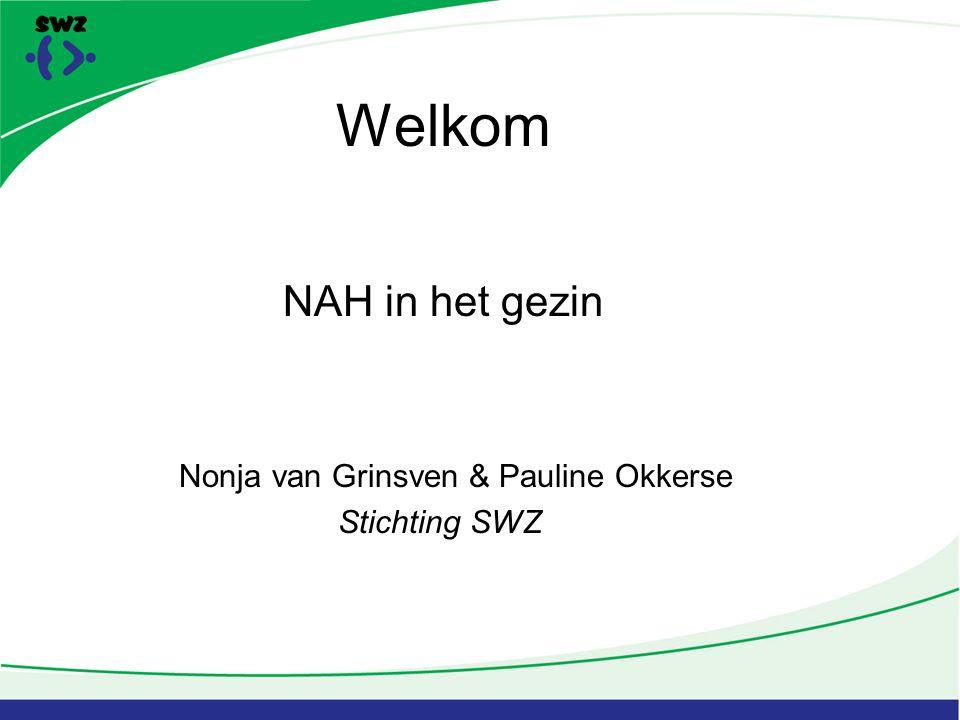 Welkom NAH in het gezin Nonja van Grinsven & Pauline Okkerse Stichting SWZ