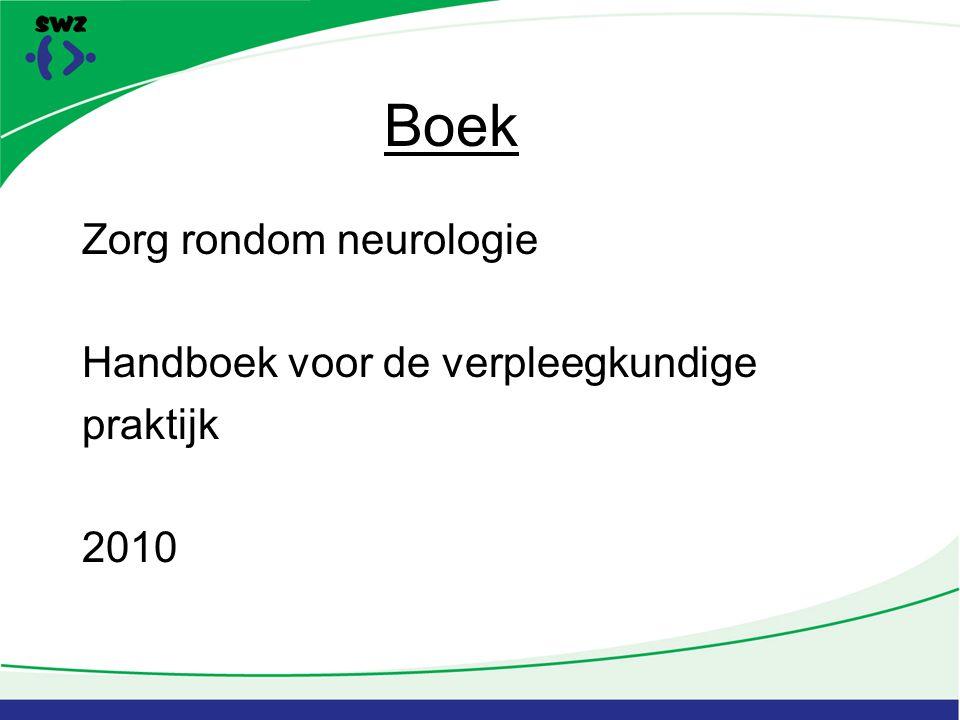 Boek Zorg rondom neurologie Handboek voor de verpleegkundige praktijk 2010
