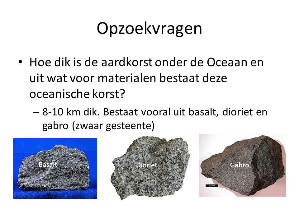 Opzoekvragen Hoe dik is de aardkorst onder de Oceaan en uit wat voor materialen bestaat deze oceanische korst.