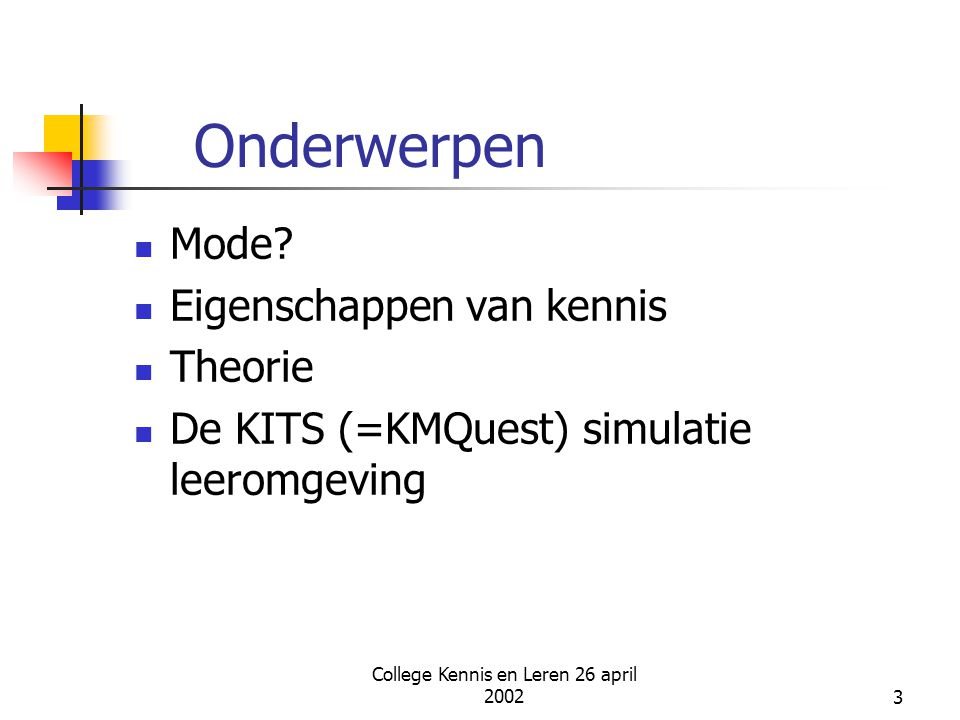 College Kennis en Leren 26 april 200224