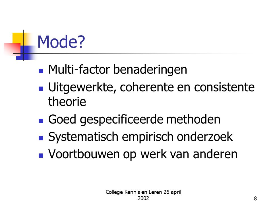 College Kennis en Leren 26 april 200219 The global knowledge management model FOCUS MONITOR ORGANISE