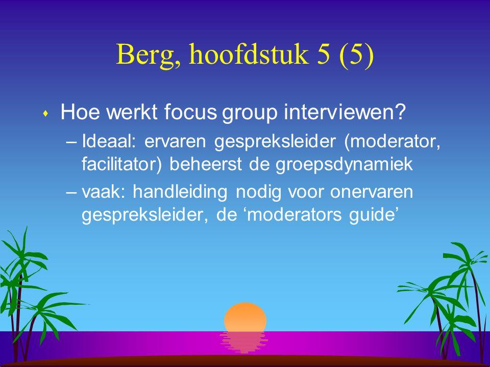 Berg, hoofdstuk 5 (5) s Hoe werkt focus group interviewen.