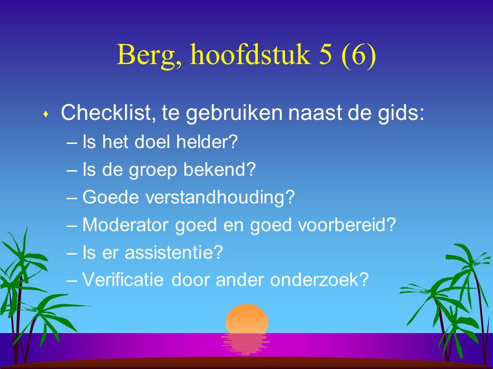 Berg, hoofdstuk 5 (6) s Checklist, te gebruiken naast de gids: –Is het doel helder.
