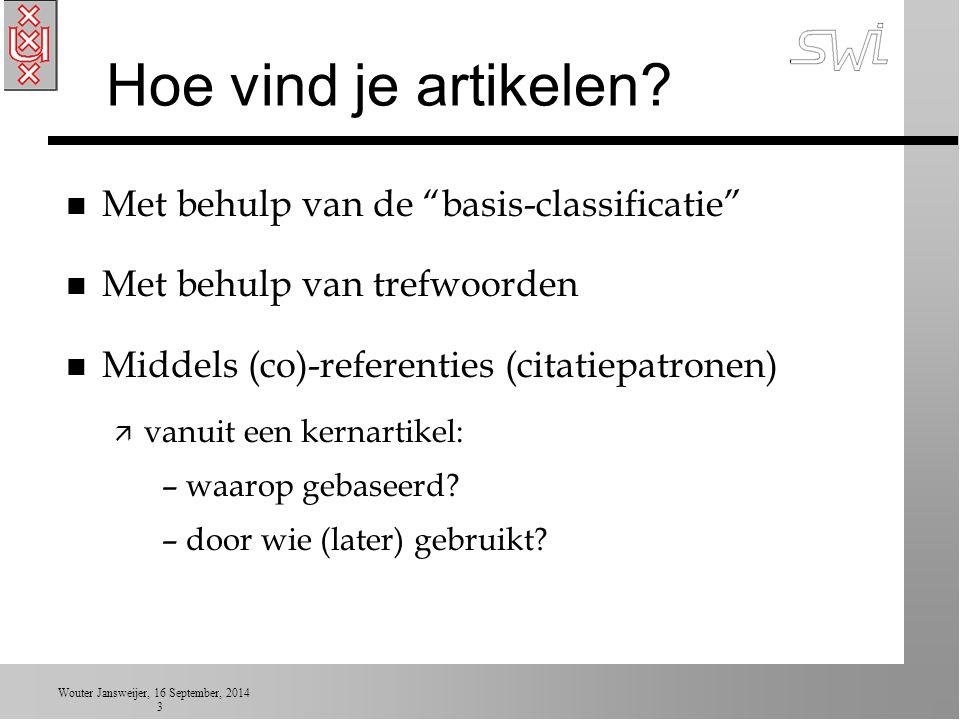Wouter Jansweijer, 16 September, 2014 3 Hoe vind je artikelen.