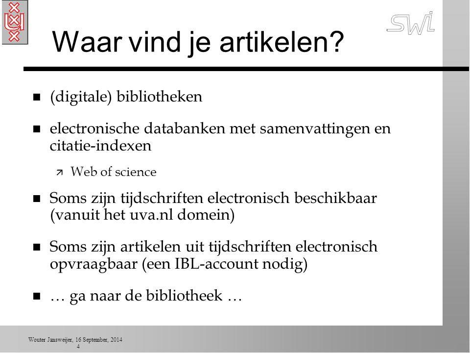 Wouter Jansweijer, 16 September, 2014 4 Waar vind je artikelen.