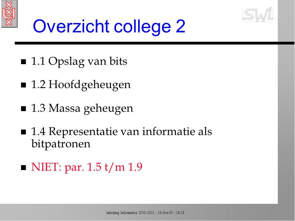 Inleiding Informatica 2000-2001 - 16-Oct-00 - 16:18 1.4 Representatie n Symbolen n Getallen n Beelden