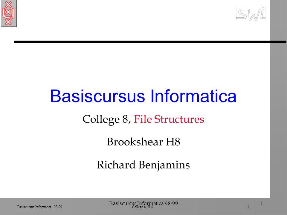 Basiscursus Informatica, 98-99 College 8, H 8 22 Basiscursus Informatica 98/9922 Hash techniek n Deel de te gebruiken massa opslag op in secties, buckets n Kies keyfield n Verdeel keys over buckets n Basisidee: Key Hash algoritme {0,..., n} bucket#0 bucket#1 bucket#n.....