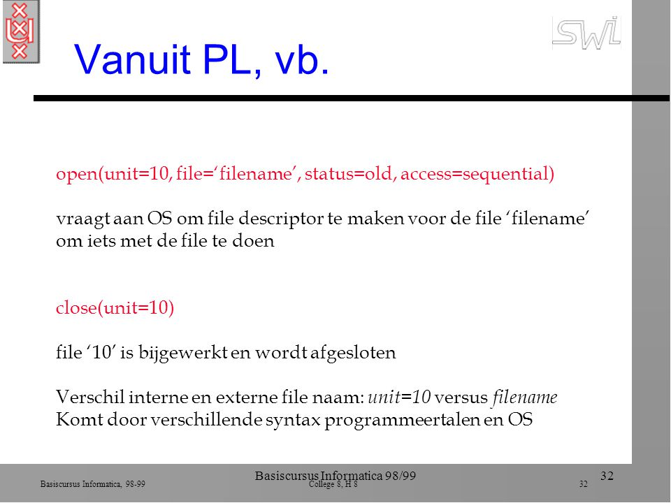 Basiscursus Informatica, 98-99 College 8, H 8 32 Basiscursus Informatica 98/9932 Vanuit PL, vb.